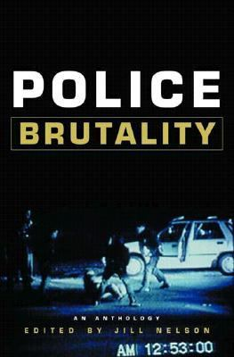 Police brutality : an anthology / edited by Jill Nelson.