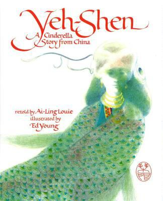 Yeh-Shen : A Cinderella Story from China