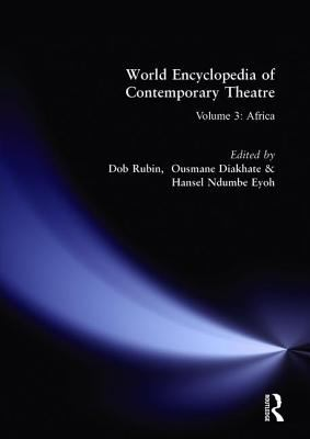 The World Encyclopedia of Contemporary Theatre, Don Rubin (Editor); Hansel Ndumbe Eyoh (Editor)