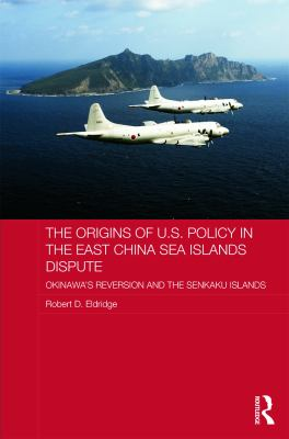 book cover he Origins of U. S. Policy in the East China Sea Islands Dispute
