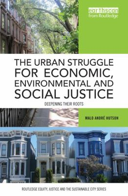 The Urban Struggle for Economic, Environmental and Social Justice
