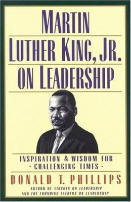 Martin Luther King, Jr., on leadership : inspiration & wisdom for challenging times