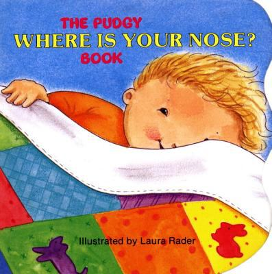The Pudgy where is your nose? book / by Rader, Laura.