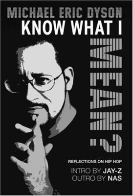 Know what I mean? : reflections on hip hop