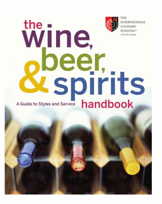 The wine, beer, & spirits handbook : a guide to styles and service