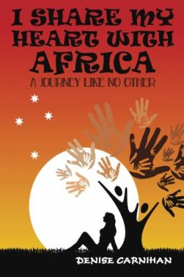 I share my heart with Africa : a journey like no other
