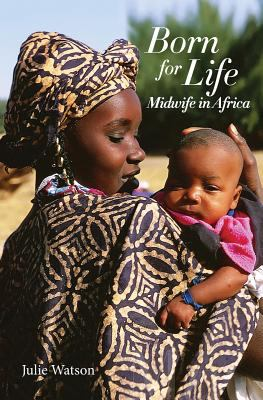 Born for life : midwife in Africa