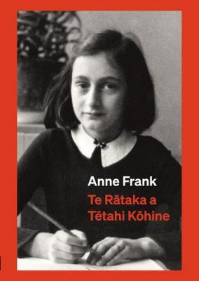 Te Rataka a Tetahi Kohine (Anne Frank's Diary)
