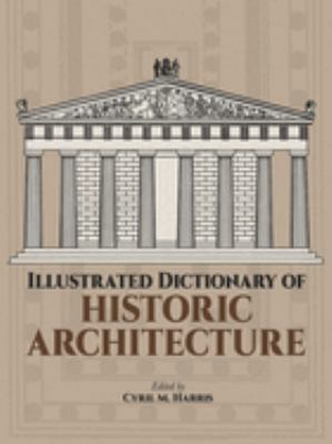 Illustrated Dictionary of Historic Architecture Cover Art