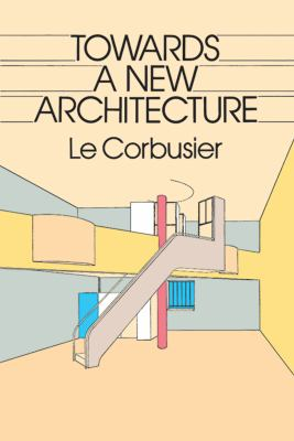 Le Corbusier Towards a New Architecture