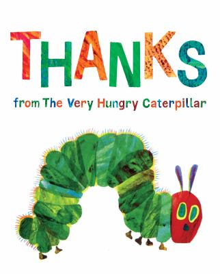Thanks from the very hungry caterpillar by Eric Carle