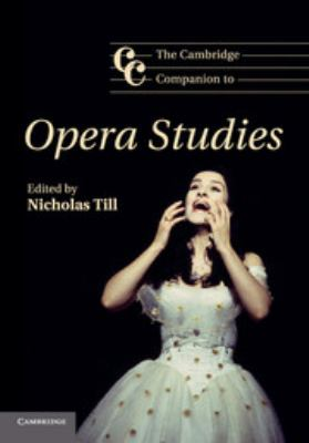 Cambridge Companion to Opera Studies