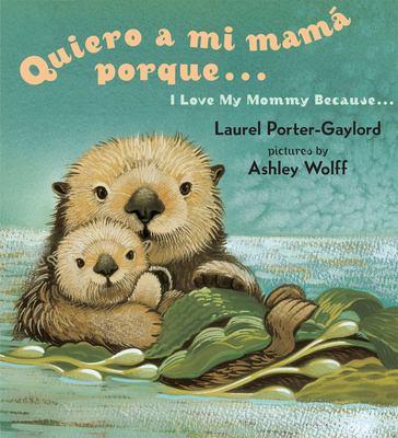 Quiero a mi mamá porque-- = by Porter-Gaylord, Laurel.