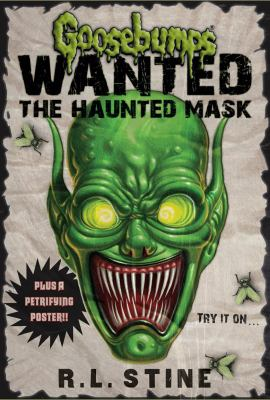Goosebumps: Wanted the Haunted Mask by R.L. Stine