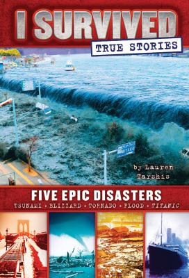 I Survived: True Stories Five Epic Disasters