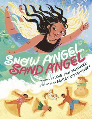 SNOW ANGEL, SAND ANGEL. by YAMANAKA, LOIS-ANN.