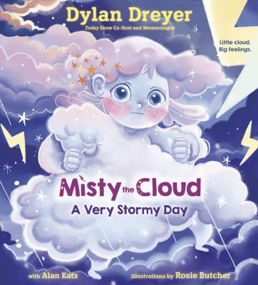 Misty the Cloud : a very stormy day / by Dreyer, Dylan