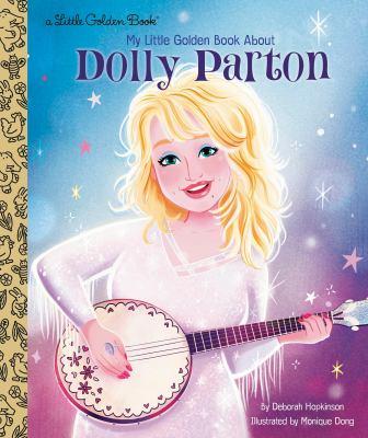 MY LITTLE GOLDEN BOOK ABOUT DOLLY PARTON. by HOPKINSON, DEBORAH.