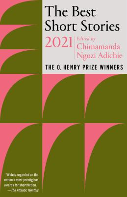 BEST SHORT STORIES 2021 : the o. henry prize winners.