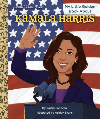 MY LITTLE GOLDEN BOOK ABOUT KAMALA HARRIS.