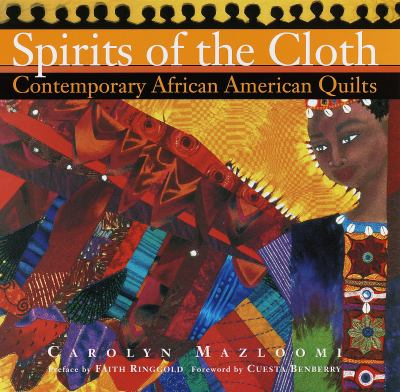 Spirits of the cloth : contemporary African-American quilts book cover.