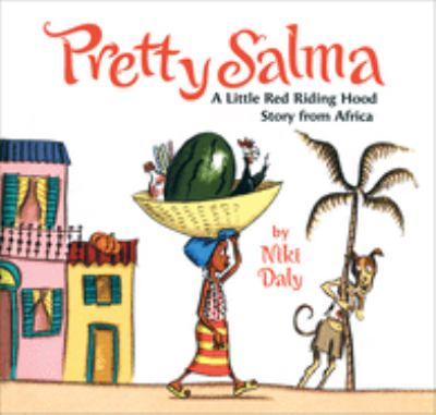 Pretty Salma : a Little Red Riding Hood story from Africa