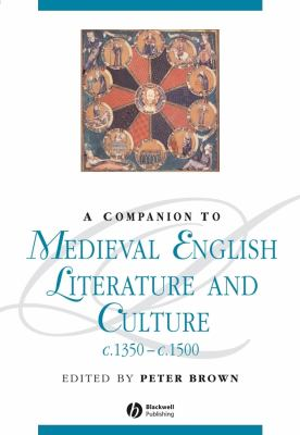 A Companion to Medieval English Literature and Culture C. 1350-C. 1500
