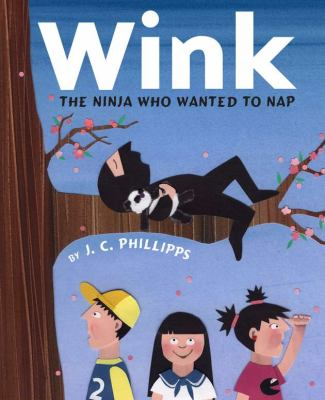 Wink : the ninja who wanted to nap