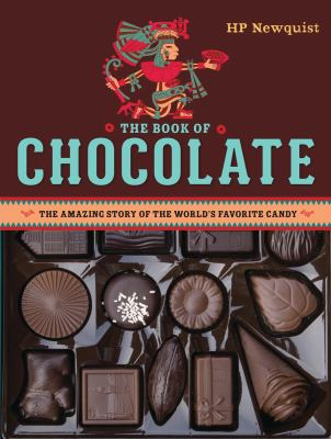 BOOK OF CHOCOLATE THE AMAZING STORY OF THE WORLDS FAVORITE CANDY