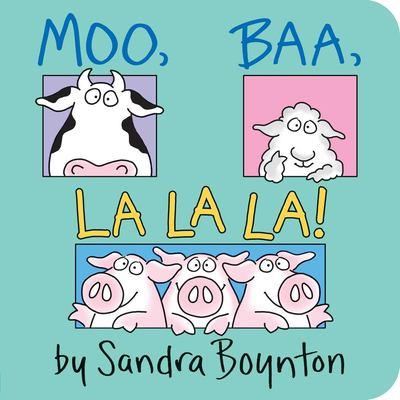 Moo, baa, la la la / by Boynton, Sandra.