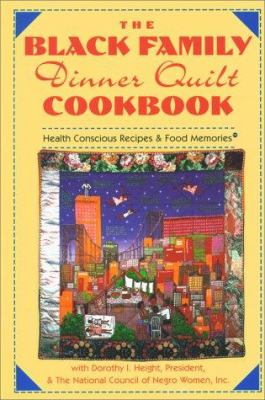 The Black family dinner quilt cookbook : health conscious recipes & food memories book cover