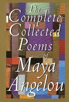 The Complete Collected Poems of Maya Angelou