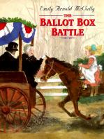 The ballot box battle / Emily Arnold McCully.