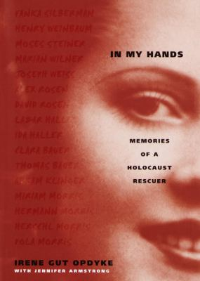 Details about In my hands : memories of a Holocaust rescuer