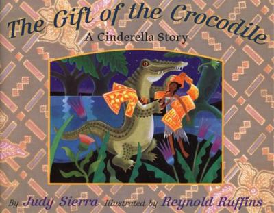 The Gift of the Crocodile: An Indonesian Cinderella Story