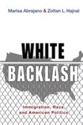 White Backlash - Immigration, Race, and American Politics