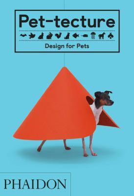 Pet-tecture : design for pets