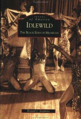 Idlewild: The Black Eden of Michigan