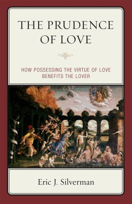 Prudence of Love: How Possessing the Virtue of Love Benefits the Lover