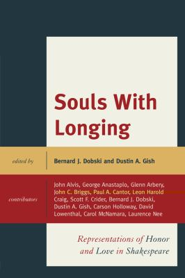 Souls with Longing: Representations of Honor and Love in Shakespeare