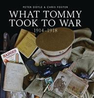 What Tommy Took to War by Peter Doyle
