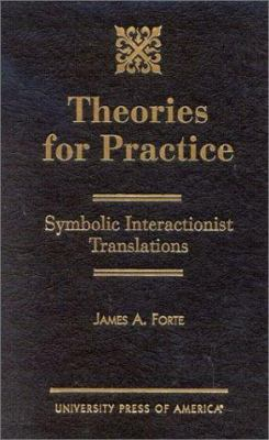 Theories for Practice: Symbolic Interactionist Translations