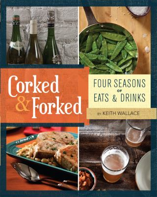 Cooked & Forked: Four Seasons of Eats & Drinks