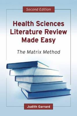 Health Sciences Literature Review Made Easy: The Matrix