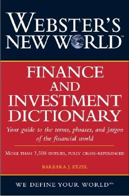 Front cover art for the book Webster's New World Finance and Investment Dictionary by Barbara J. Etzel.