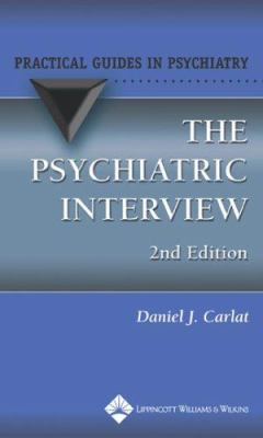 Psychiatric Interview: A Practical Guide to Psychiatry