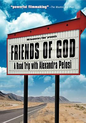 Friends of God : a road trip with Alexandra Pelosi