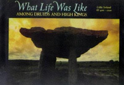 What life was like among the druids and high kings