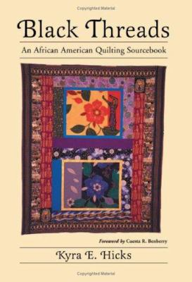 Black threads : an African American quilting sourcebook book cover.