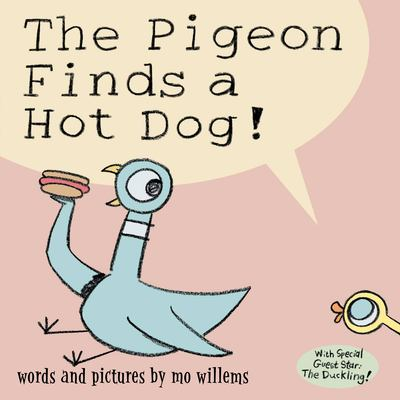 Pigeon finds a hot dog by Mo Willems